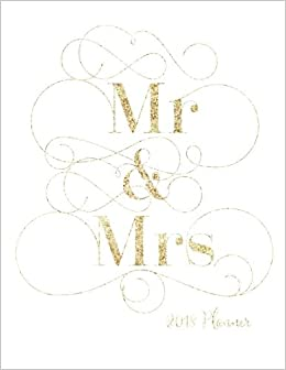 Mr & Mrs 2018 Planner: White & Gold Cover | Plan Together ...