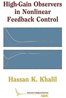Nonlinear systems hassan k khalil 9780023635410 amazon books high gain observers in nonlinear feedback control advances in design and control fandeluxe Images