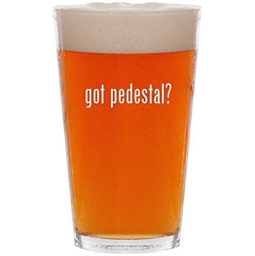 got pedestal? - 16oz Pint Beer Glass