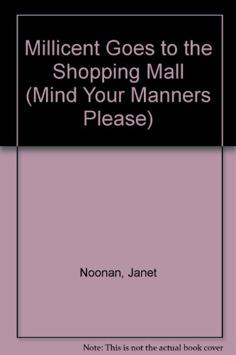 Millicent Goes to the Shopping Mall (Mind Your Manners - Shopping South Coast Mall
