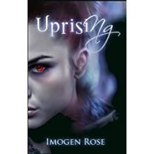 UPRISING (Bonfire Chronicles Book Two)