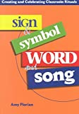 img - for [Sign and Symbol Word and Song] (By: Amy Florian) [published: January, 2001] book / textbook / text book