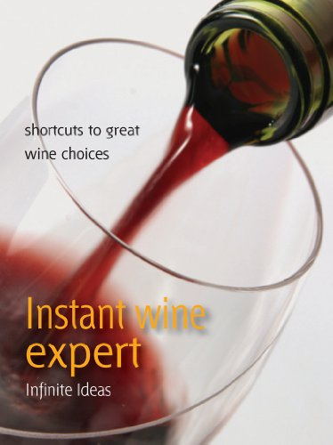 Instant wine expert: Shortcuts to great wine choices (Brilliant Little Ideas)