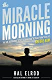 img - for The Miracle Morning: The Not-So-Obvious Secret Guaranteed to Transform Your Life (Before 8AM) book / textbook / text book