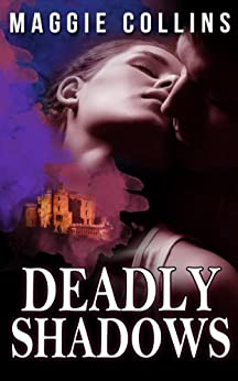 DEADLY SHADOWS by [Collins, Maggie]