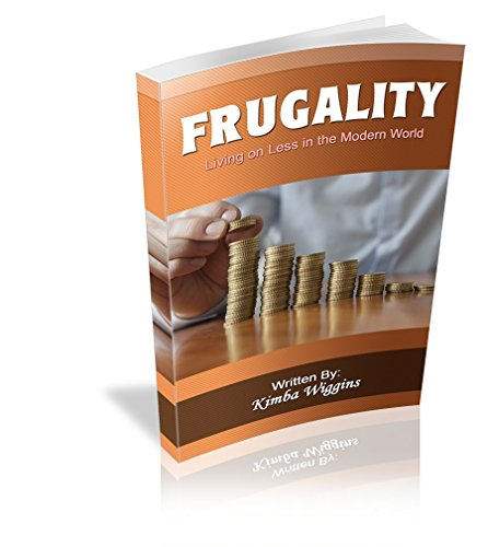 (Frugality: Living on Less in the Modern World )