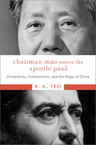 Read Online Chairman Mao Meets the Apostle Paul: Christianity, Communism, and the Hope of China pdf