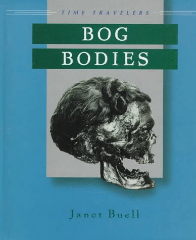 Bog Bodies (Time Travelers)