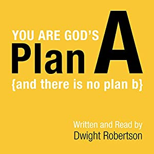 You Are God's Plan A: There Is No Plan B Audiobook