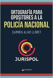 Ortografía para opositores a la Policía Nacional: Amazon.es: Alias ...