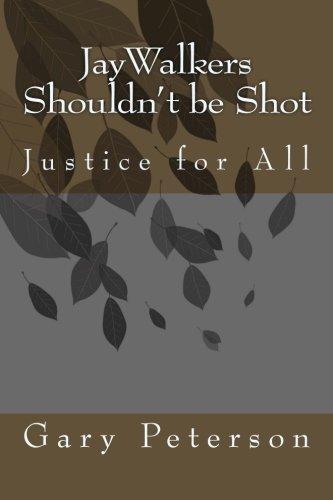 Read Online JayWalkers Shouldn't be Shot: Justice for All pdf epub