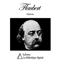 Oeuvres de Flaubert (French Edition)
