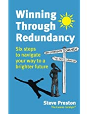 Winning Through Redundancy: Six Steps to Navigate Your Way to a Brighter Future