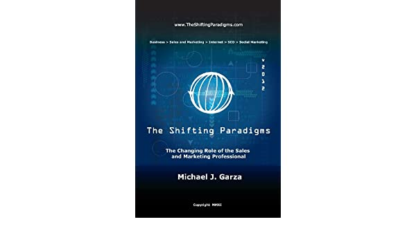The Shifting Paradigms: The Changing Role of the Sales and Marketing Professional