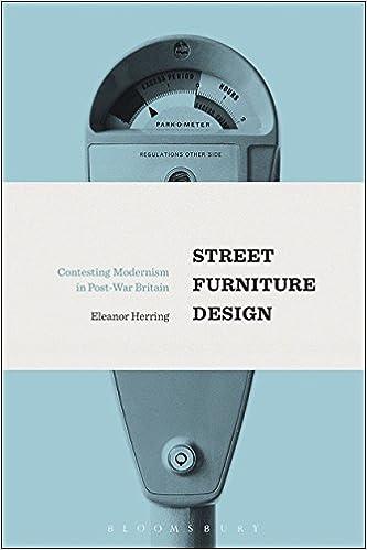 Street Furniture Design: Contesting Modernism in Post-War Britain