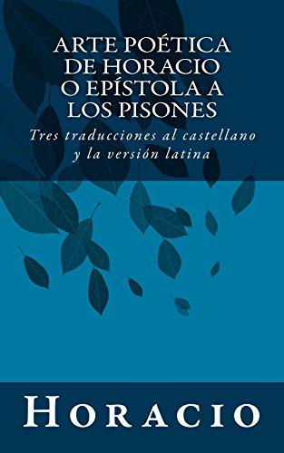 Descargar Libro Arte Poética De  O Epístola A Los Pisones: Tres Traducciones Al Castellano Y La Versión Latina Horacio