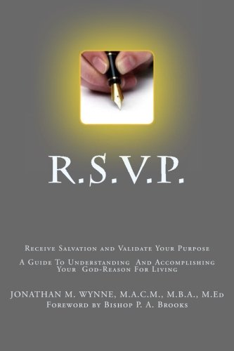 Read Online R.S.V.P. Receive Salvation and Validate Your Purpose: A Guide To Understanding  And Accomplishing Your  God-Reason For Living pdf