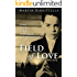Field of Love: Power Love & Fortune on the Road to Enlightenment a True Story