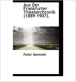Aus Der Frankfurter Theaterchronik (1889-1907). (Hardback) - Common