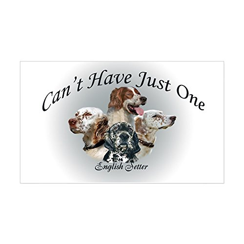 CafePress English Setter Can't Have Jus Rectangle Sticker Rectangle Bumper Sticker Car -