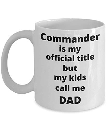 - Commander Dad Coffee Mug Funny Gift Idea for Army Navy Marine Air Force Police Officer Promotion Fathers Day Birthday
