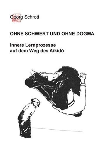ohne-schwert-und-ohne-dogma-innere-lernprozesse-auf-dem-weg-des-aikido