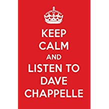 Keep Calm And Listen To Dave Chappelle: Dave Chappelle Designer Notebook