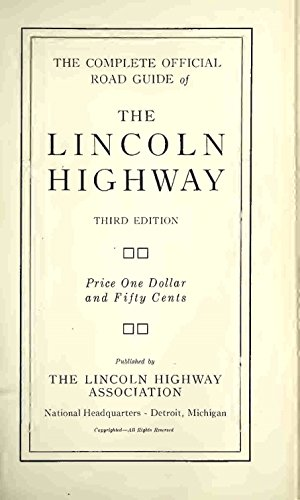 The Complete Official Guide of The Lincoln Highway - Third Edition: Published by the Lincoln Highway - Map Road Lincoln
