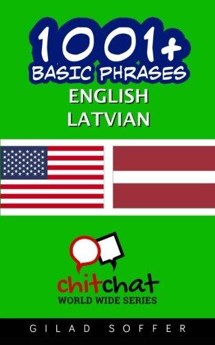 1001+ Basic Phrases English - Latvian (English and Latin Edition)...