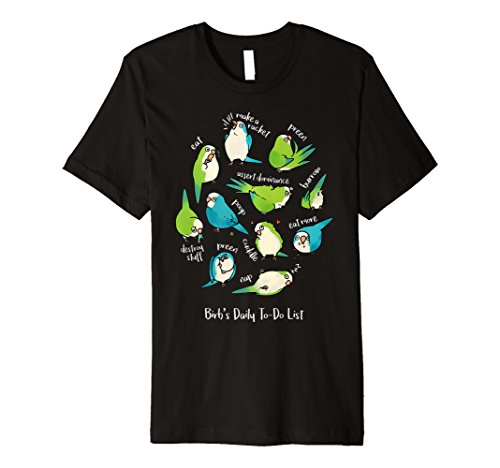 Quaker Parakeet - Quaker Parrot | Birb's Daily To-Do List T-Shirt