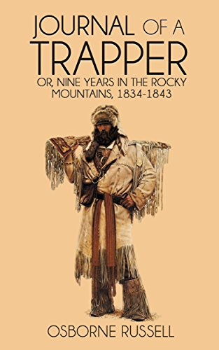 Amazon journal of a trapper nine years in the rocky mountains journal of a trapper nine years in the rocky mountains 1834 1843 by fandeluxe Choice Image