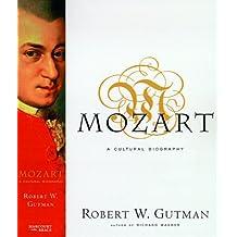 Mozart: A Cultural Biography