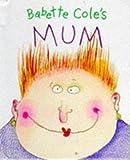 Babette Cole's Mum, Babette Cole, 0434800996
