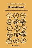 Unmitte(i)lbarkeit : Gestaltungen und Lesbarkeit Von Emotionen, , 3907576799