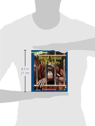 Illegal Animal Traffickers (A True Book) by Childrens Pr (Image #1)