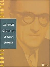 Les voyages fantastiques de Julien Grainebis par André Dhôtel
