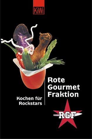 Rote Gourmet Fraktion - Kochen für Rockstars