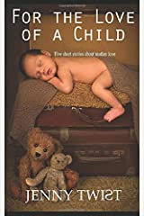 For the Love of a Child: Five short stories about mother love Paperback