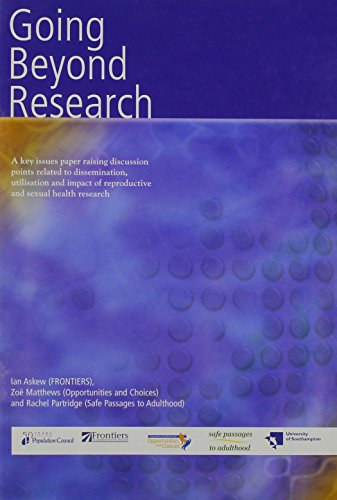 Going Beyond Research: A Key Issues Paper Raising Discussion Points Related to Dissemination, Utilisation and Impact of Reproductive and Sexual Health Research