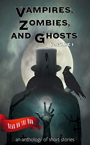 Vampires, Zombies and Ghosts, Volume 1 (Read on the Run) by [Valenti, Catherine, Gienapp, Laurie Axinn, Fiorini, Lucy Ann, Long, Laird, Hinkle, Larry, Penncavage, Michael, Tomlinson, T. M., Leen, Geri, Leergaard, R. S., Howell, R. J.]
