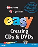 Easy Creating CDs and DVDs, Tom Bunzel, 0789729725