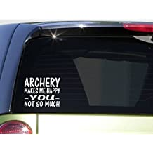 """Archery Makes Me Happy Sticker *I443 6x6"""" vinyl bowhunting compound quiver recurve"""