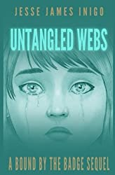 Untangled Webs: A Bound by the Badge Sequel (Volume 2)