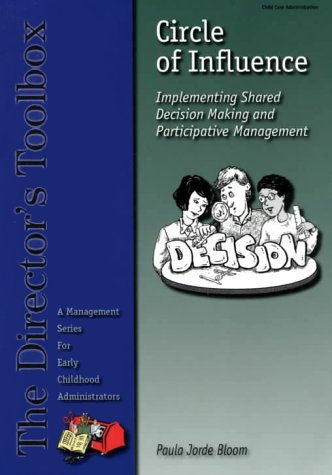 Circle of Influence: Implementing Shared Decision Making and Participative Management (Director's Toolbox)