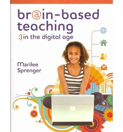 Brain Based Teaching in the Digital Age by Marilee Sprenger [Association for Supervision & Curriculum Developme,2010] (Paperback)