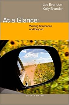 At a Glance: Writing Sentences and Beyond by Lee Brandon (2014-01-01)