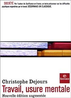 Travail usure mentale : essai de psychopathologie du travail, Dejours, Christophe