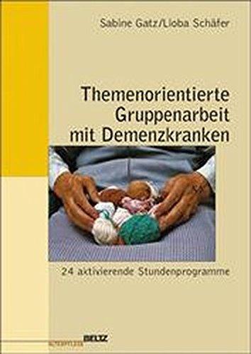 Themenorientierte Gruppenarbeit mit Demenzkranken (Edition Sozial)