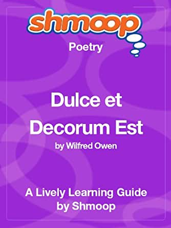 compare dulce et decorum est to to lucasta Comparing 'dulce et decorum est' and 'who's for the game' scramble can you unscramble these words to find their true meaning raw sga nogriwdn ihftg.