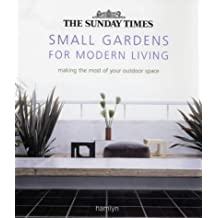 "The ""Sunday Times"" Small Gardens for Modern Living"